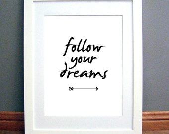 Follow Your Dreams Printable Wall Art, Inspirational Quote Print, Arrow Design, Black and White, Downloadable pdf