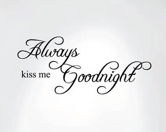 "Always Kiss Me Goodnight Quote Decal Removable Art Wall Sticker Home Bedroom Nursery Décor Crib #1284 (30"" wide x 13"" high)"