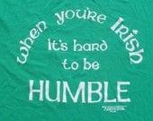 Vintage 1980s Hard to Be Humble Irish St. Patricks Day Green T Shirt L by Hanes