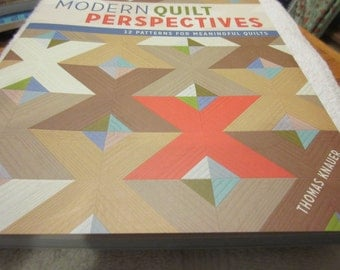 Modern Quilt Perspectives book by Thomas Knauer with 12 quilt projects