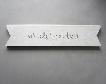 Wholehearted - Handmade Recycled Wood Banner Sign - Black and White - Home Decor  -Wall Hanging