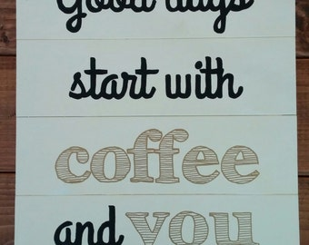 Hand painted wood sign/Coffee Saying Sign/14x15in