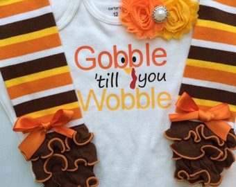 BABY girl Thanksgiving outfit- Baby Girl Fall Outfit - Gobble 'till you Wobble - Baby girl photo outfit - thanksgiving legwarmers