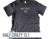 WOMEN'S Soft Blend Tee | Half Crazy 13.1 Tee | Half Marathon Tshirt | Marathon in Training | Runner Shirt | Marathon Tee | Runner Gift
