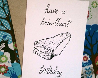 Brie-lliant Birthday Card
