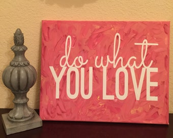 Do What You Love - Canvas Painting