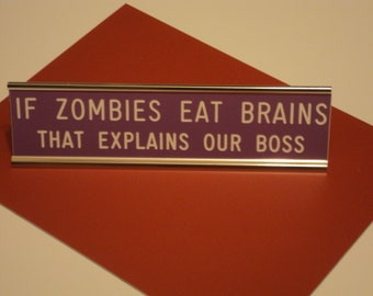 If Zombies Eat Brains... 2 x 8 purple/white letters - silver desk holder- engraved