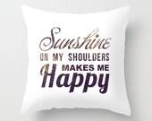 Sunshine Makes Me Happy, Decorative Throw Pillow Cover, Pillow Case, John Denver, Song Lyrics, Quote Pillow