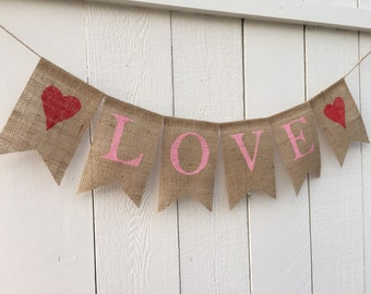 LOVE Burlap Banner, Valentines Day Decor, Valentines Banner, Valentines Day Decoration, Valentines Day Banner