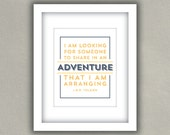 J.R.R. Tolkien Quote Print- I am looking for someone to share in an adventure - Inspirational Wall Art Typography