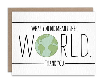 What You Did Meant The World // Thank You Card
