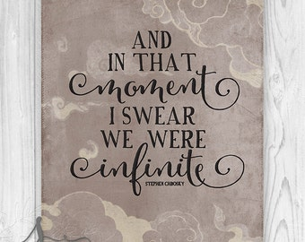 Perks of Being a Wallflower Quote - And In That Moment I Swear We Are Infinite - Art Print - Wall Decor - Home Decor