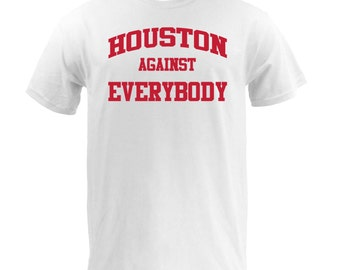 Houston Against Everybody - Red on White