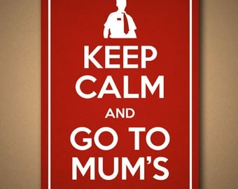 KEEP CALM and Go To Mum's: Shaun Of The Dead - Poster