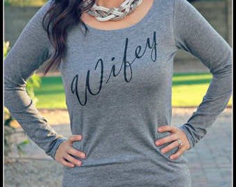 Wifey Long Sleeve Scoop Neck  Shirt, Wifey Womens shirt, Bridal Shower Gift, Wedding, Bride Shirt, Bachelorette Gift, Bride To Be
