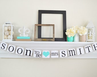 Bridal Shower décorations, des bannières de douche nuptiale, bientôt être Mme bannière, partie de Bachelorette, personnaliser votre nom, le Lt Teal Decor nuptiale, la B207