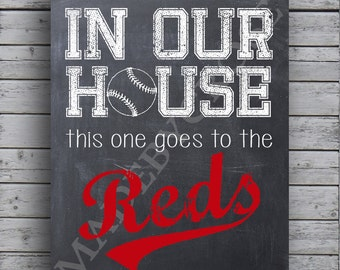 Cincinnati Reds - In Our House this one goes to the red Chalkboard -Print