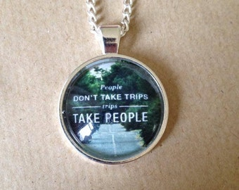 People Don't Take Trips... John Steinbeck Quote Necklace -  Handmade Unique
