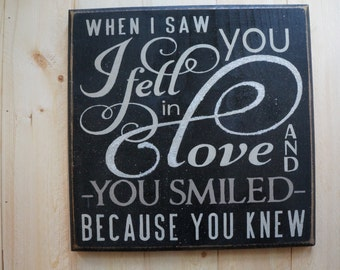 When I saw you I fell in love and you smiled because you knew... Baby/Love/Child