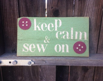 Keep calm and sew on wooden sign