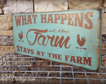Farm Sign, What Happens at the Farm, Stays at the Farm rustic wood sign