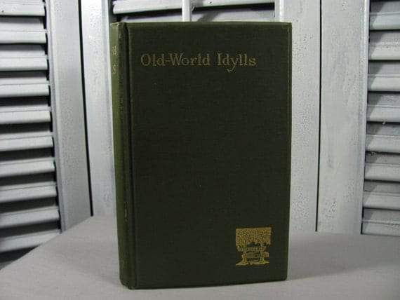 1892 Old World Idylls and Other Verses by Austin Dobson Green Hardcover Gold Gilt