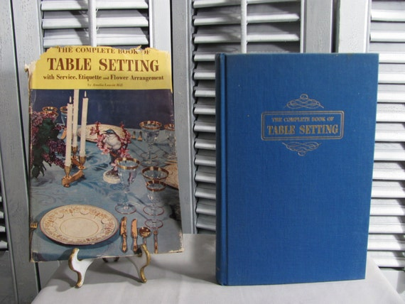 SALE 1949 The Complete Book of Table Setting with Service Etiquette & Flower Arrangement by Amelia Leavitt Hill First Edition Hardcover w/DJ
