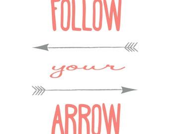 Coral - Follow Your Arrow Printable