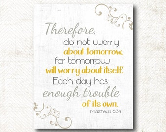 Instant Download | Therefore do not worry about anything Scripture Art Print Matthew 6:34 (C37)