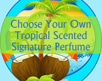 Create Your Own Tropical Perfume - Choose Your Scent Perfume Scent - Coconut, Mango, Pineapple - Roll-On Perfume