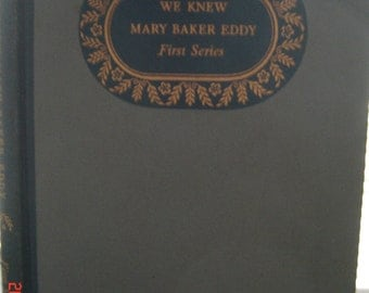 Christian Science: We Knew Mary Baker Eddy. First Series by Christian Science Publishing Society. 1943 First Edition.
