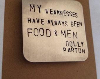 Dolly Parton Magnet, my weaknesses have always been food & men