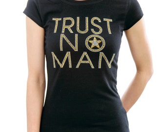 TRUST NO MAN Rhinestone T-Shirts