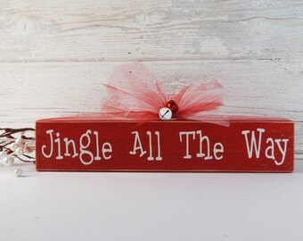 SALE- Jingle All The Way Wood Block- Shelf Sitter-Handcrafted - Christmas Decor-Glittered- Country- Distressed- Farm Decor
