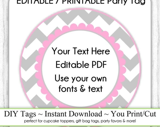 Editable Party Tag, Printable Party Favor, Gray and Pink Chevron, INSTANT DOWNLOAD, Use as Cupcake Topper, DIY Party Tag, Your Text, Fonts