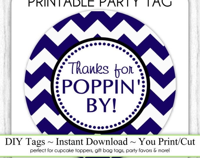 Instant Download - Navy Blue, White Chevron Thanks for Poppin' By, Baby Shower Printable Party Tag, Cupcake Topper, DIY, You Print, You Cut