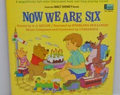 Winnie the Pooh and Christopher Robin We are Now Six Vinyl record and Story Book Narrated by Sterling Holloway Music by Camarita A.A. Milne