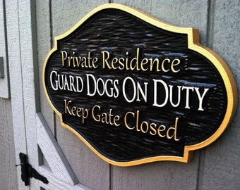 Beware of Dogs - Guard Dog on Duty - Carved Plaque  - Custom Made Signs