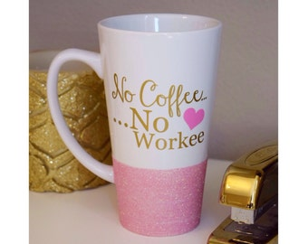 No Coffee No Workee  Glitter Mug // Glitter Dipped Mug // Boss Coffee Mug // Coworker Gift // Funny Coffee Mug