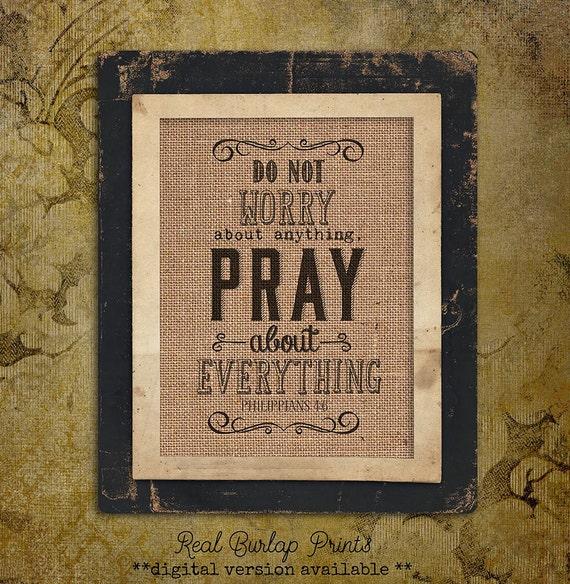 Burlap Print | Bible Scripture | Pray about Everything | Philippians 4:6 | #0012