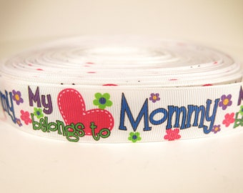 "5 yards of 1 inch ""My heart belongs to Mommy"" grosgrain ribbon"