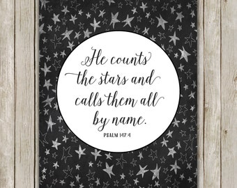 8x10 Bible Verse Printable Art, Psalm 147:4, He Counts All The Stars and Calls Them All By Name, Bible Poster, Instant Digital Download