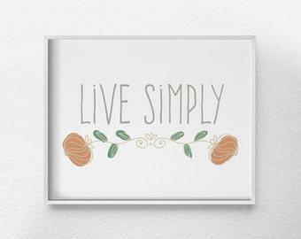 Live Simply Print, Live Simply Art, Inspirational Print, Inspirational Quote, Floral Print, Motivational Print, Motivational Poster, 0134