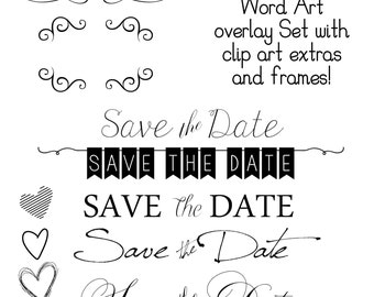 INSTANT DOWNLOAD Save the Date Word Art Overlays and Free Gift for Photography, Digital Scrapbooking, Card Making, Printing and Much More!