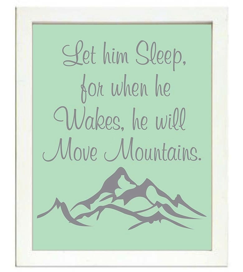 Let him Sleep for when he Wakes he will Move Mountains Nursery Print Nursery Art Baby Art Mint Green
