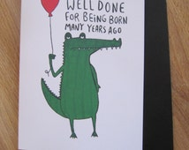 Well done for being born many years ago - Birthday card