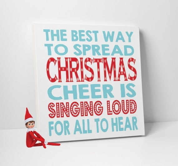 Best Way To Spread Christmas Cheer Is Singing Loud For All To