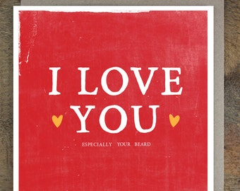 Beard Valentine - Funny Valentine's Card - Funny Anniversary Card - Card for boyfriend - Card For husband - I Love You Especially Your Beard
