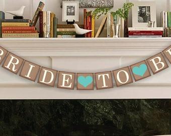 Bride To Be Banner -  Bridal Shower Banner - Wedding Party Garland - Wedding Banners - Wedding Sign
