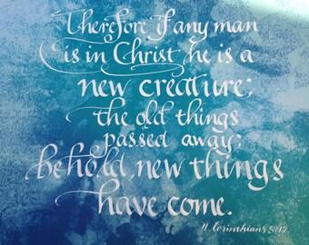 Scripture Art, Christian Decor, Scripture Art, Christian Art, Wall Art, Bible Verse, Hand Lettered 9 x 12  NOT A PRINT 2 Corinthians 5  17